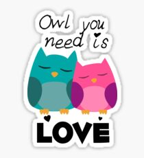 Owl You Need Is Love Sticker