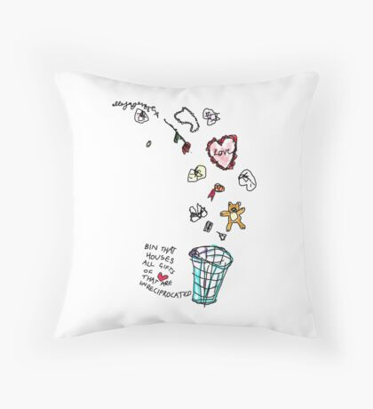 'This Bin houses All Gifts of Love that are Unreciprocated' Throw Pillow