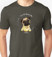 Pug :: It's All About Me Unisex T-Shirt