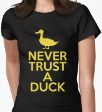 Never Trust A Duck Womens Fitted T-Shirt