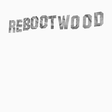 Welcome to Rebootwood by fromthemindof