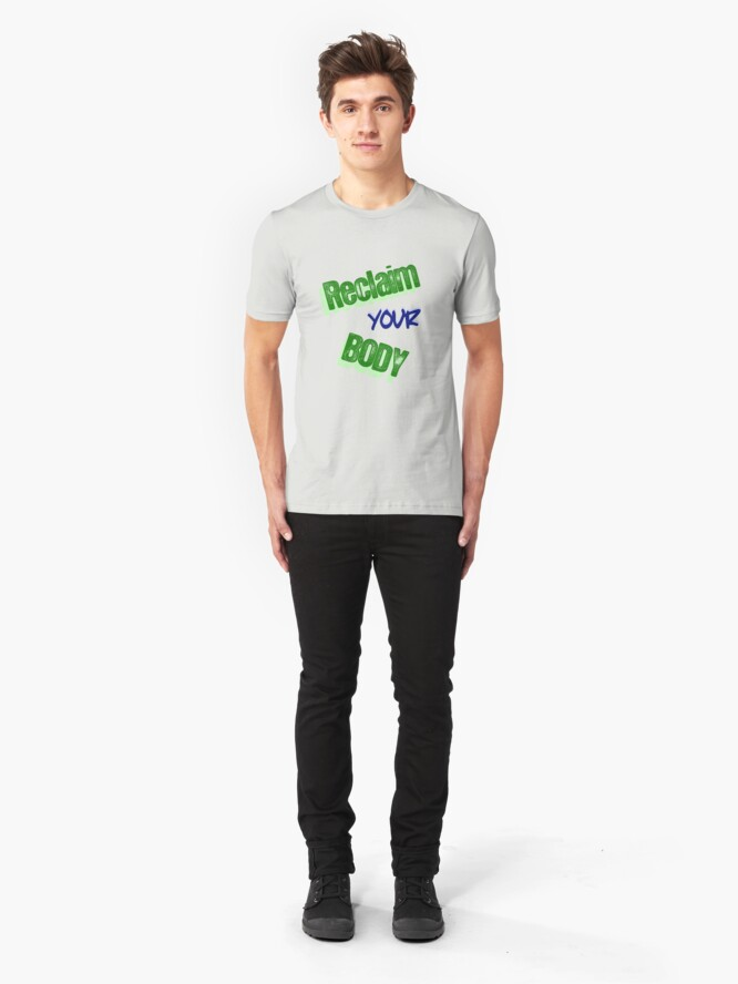 Alternate view of Reclaim Your Body Slim Fit T-Shirt