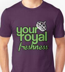 Your Royal Freshness T-Shirt