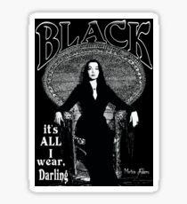 """""""BLACK- It's All I Wear""""- Morticia Addams Sticker"""