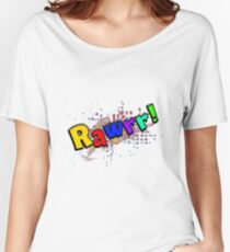 Rawrr! Women's Relaxed Fit T-Shirt