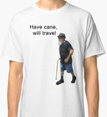 Have cane, will travel Classic T-Shirt