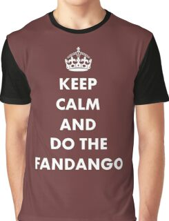 Keep Calm And Do The Fandango Graphic T-Shirt