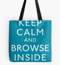Keep Calm and Browse Inside Tote Bag
