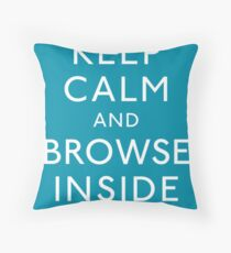 Keep Calm and Browse Inside Throw Pillow