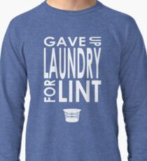 Gave Up Laundry Lightweight Sweatshirt
