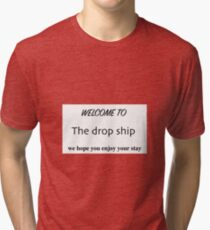 WELCOME TO THE DROPSHIP Tri-blend T-Shirt