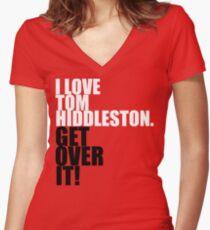 I love Tom Hiddleston. Get over it! Women's Fitted V-Neck T-Shirt