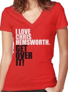 I love Chris Hemsworth. Get over it! Women's Fitted V-Neck T-Shirt