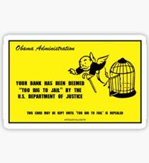 Too Big To Jail Sticker