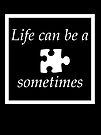 Life can be a puzzle..... by Lissywitch