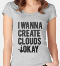 I wanna create clouds. Women's Fitted Scoop T-Shirt