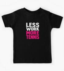 Less work more tennis Kids Tee