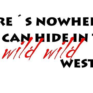 Wild wild west - wild motherfuckers by larousch