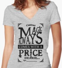 Magic always comes with a price... Women's Fitted V-Neck T-Shirt
