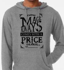 Magie kommt immer mit einem Preis ... Leichter Hoodie