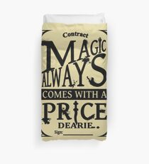 Magic always comes with a price... Duvet Cover