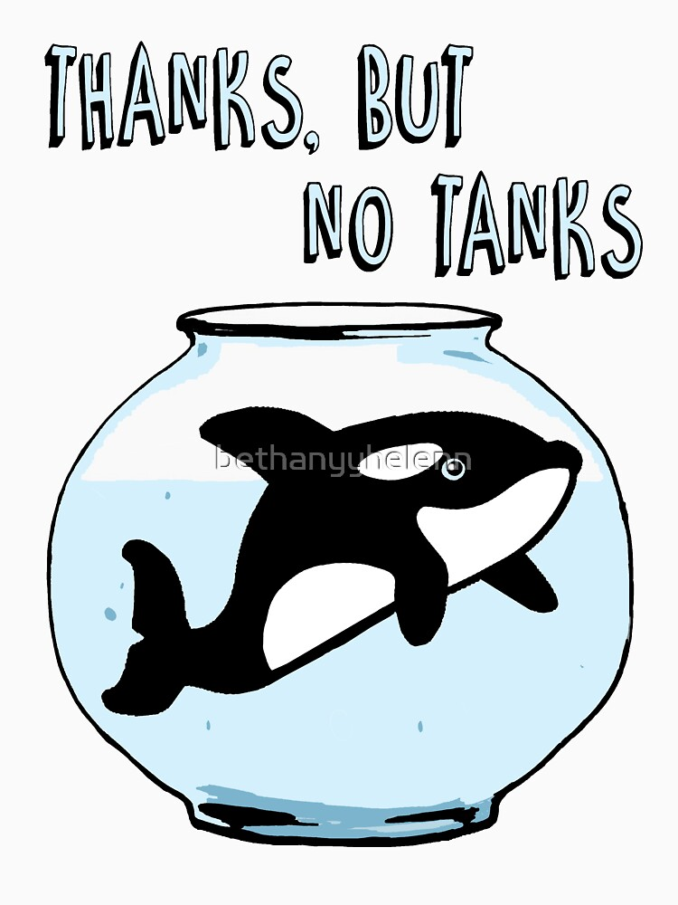 Thanks But No Tanks - Orcas by bethanyyhelenn