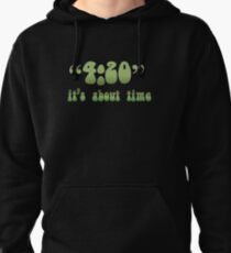 4.20 It's About Time Pullover Hoodie