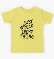 Just Wreck Every Thing Kids Tee