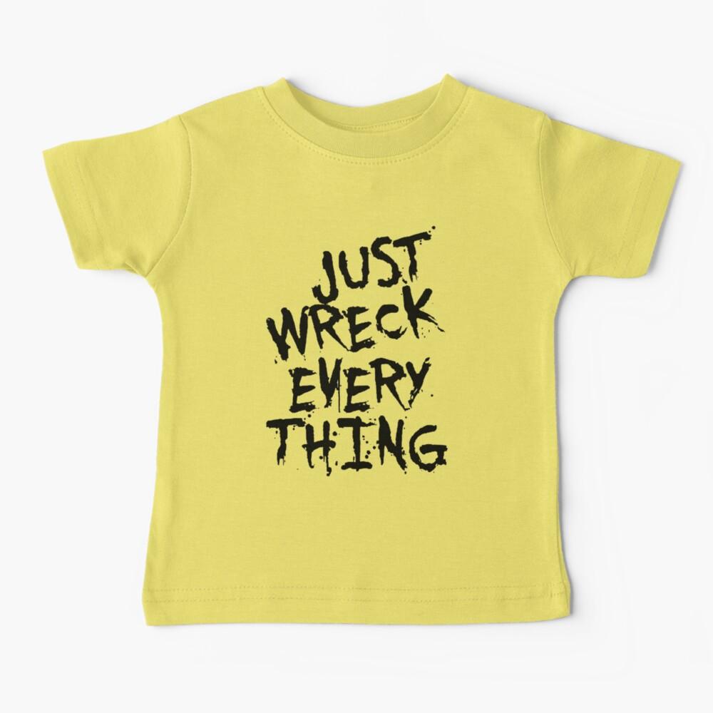 Just Wreck Everything Black Grunge Graffiti Baby T-Shirt