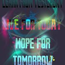 Learn Live & Hope by Amalia Iuliana Chitulescu
