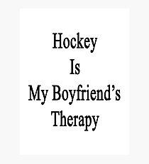 Hockey Is My Boyfriend's Therapy Photographic Print