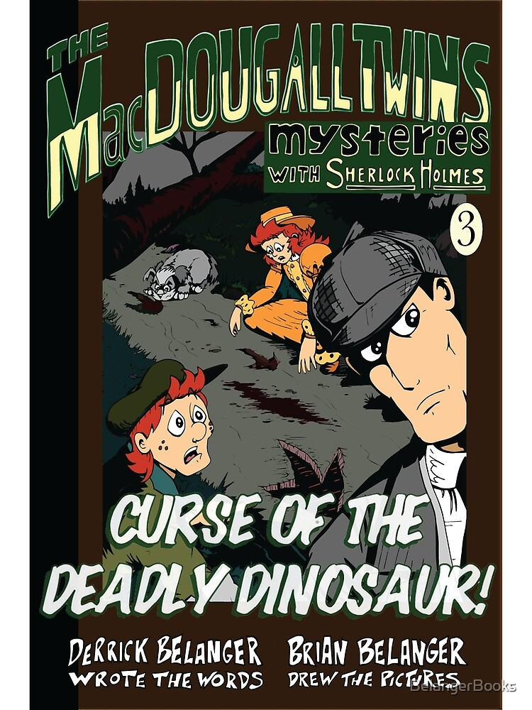 Curse of the Deadly Dinosaur! by BelangerBooks