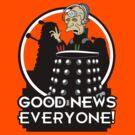 Good News Everyone! by trekspanner