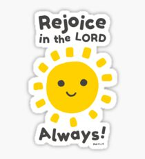 Rejoice In The Lord Always! - Philippians 4:4 Sticker