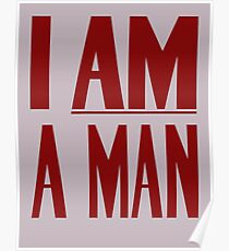 I Am A Man -- Civil Rights Poster Poster