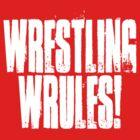 Wrestling Wrules! by theJackanape