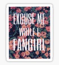 'Scuse Me While I Fangirl Sticker
