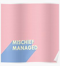 mischief managed.  Poster