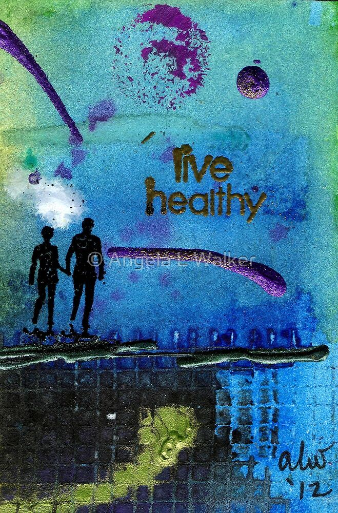 Healthy Living by © Angela L Walker