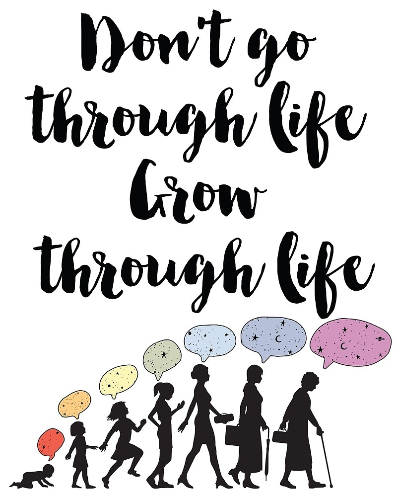 Don't go through life, grow through life Quote II by deificusArt