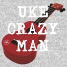 Uke Crazy Man by Lenny36