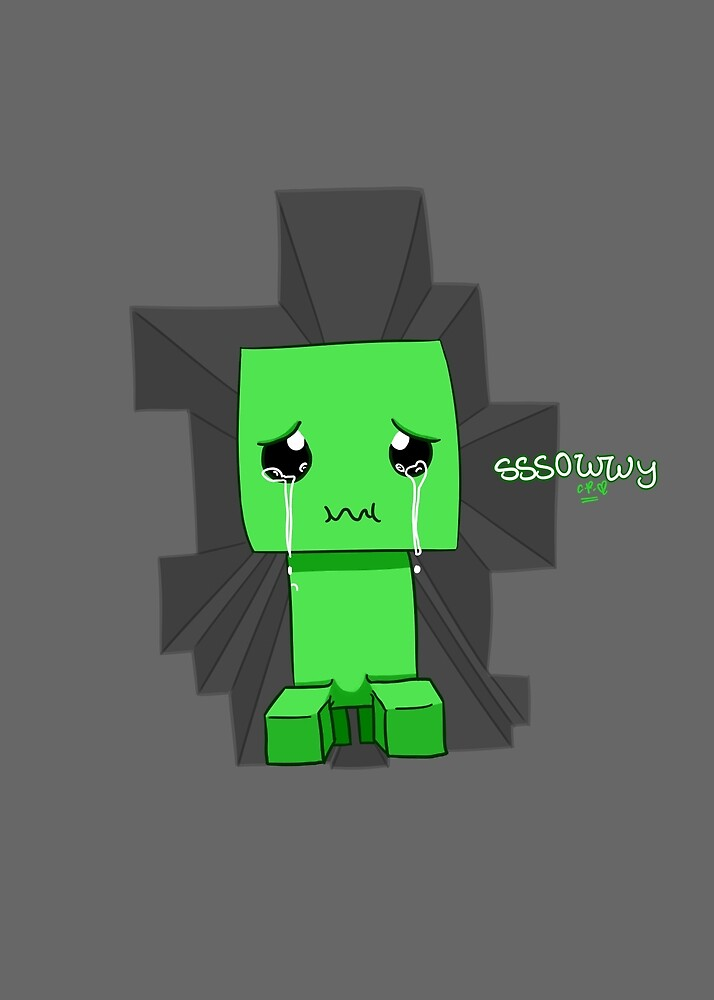 Creeper said sowwy by kittycat1506