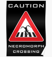 Caution - Necromorph Crossing Poster