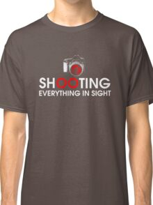 Shooting Everything In Sight T-Shirt Classic T-Shirt