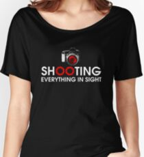 Shooting Everything In Sight T-Shirt Women's Relaxed Fit T-Shirt