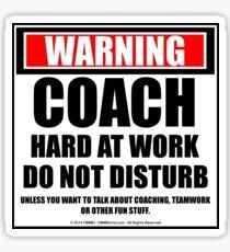 Warning Coach Hard At Work Do Not Disturb Sticker