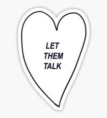 ♡ LET THEM TALK♡ - white Sticker