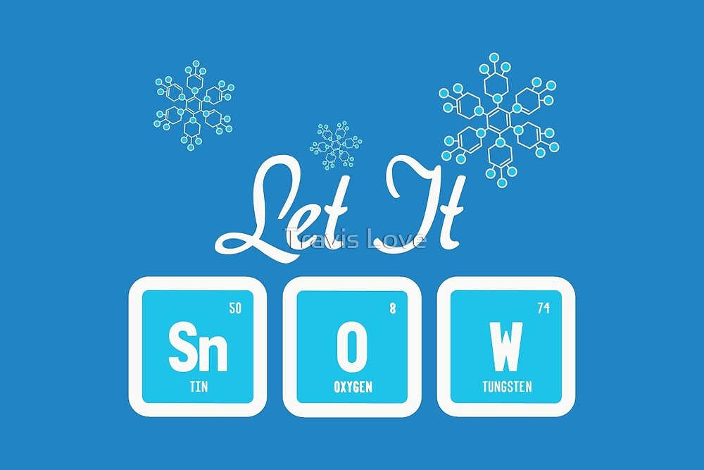 Let It Snow Science by Travis Love