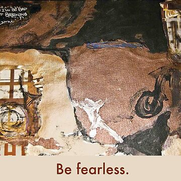 Be Fearless by tyeshiea