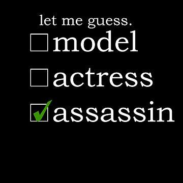Model? Actress? Assassin. by dewiasma